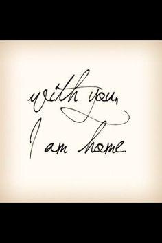 she is my home and I am hers. We are an anchor to each other :) <3