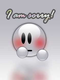 I am sorry Smiley. (Pinned also to Greetings/Msgs. - Sorry/sympathy) --Smiley Face Love Smiley, Emoji Love, Silly Faces, Funny Faces, Just Smile, Smile Face, Apologizing Quotes, Emotion Faces, Emoji Images