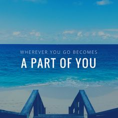Bahamas - Wherever you go becomes a part of you