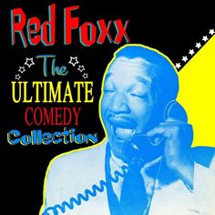 #DAILYBLACKHISTORY The Ultimate Comedy Collection: Redd Foxx: CLICK TO READ MORE