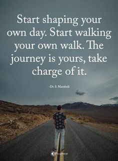 Enjoy the life's journey.  #master #life #enjoy #journey #Motivational Quotes #Mood Quotes #Happy Quotes #Positive Quotes #Famous Quotes #Life Quotes Inspirational Motivation #Beautiful Quotes Inspirational #Brave Quotes #Wisdom Quotes Positive Words, Positive Thoughts, Positive Quotes, Fast Quotes, Me Quotes, Motivational Phrases, Inspirational Quotes, Walking Quotes, Brave