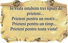 Mesaje frumoase despre prietenie - În viaţă să întâlnim trei tipuri de prieteni True Words, Friends Forever, Motto, Live Life, Qoutes, Friendship, Letters, Messages, Thoughts