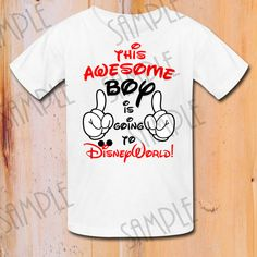 This Awesome Boy is Going to Disney World, Disney Family Vacation shirt, Mickey Mouse trip to DisneyWorld, First trip to Disneyland shirt