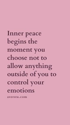 150 Top Self Love Quotes To Always Remember (Part - The Ultimate Inspirational Life Quotes inner peace begins the moment you choose not to allow anything outside of you to control your emotions. Mood Quotes, Positive Quotes, Motivational Quotes, Inspirational Quotes, Quotes About Being Positive, Quotes About Worrying, Quotes About Not Caring, Quotes About Being Yourself, Positive Affirmations