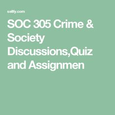 SOC 305 Crime & Society Discussions,Quiz and Assignments Ashford Ashford University, Moral Panic, Crime, This Or That Questions, Crime Comics, Fracture Mechanics