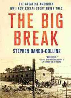 The Big Break: The Greatest American Wwii Pow Escape Story Never Told free ebook