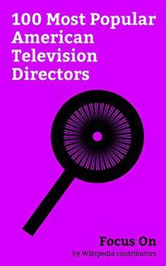 Focus On: 100 Most Popular American Television Directors:... https://www.amazon.com/dp/B078C8ZZ66/ref=cm_sw_r_pi_dp_U_x_DITnAbN28D5F0