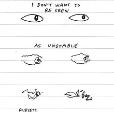 I don't want to be seen as unstable.