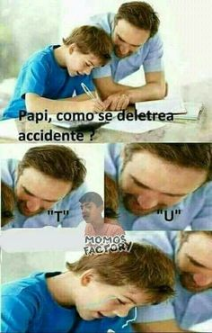"""""""Dad, how do you spell accident? Funny Spanish Memes, Funny Jokes, Hilarious, Humor Mexicano, Best Memes, Dankest Memes, Wednesday Humor, Wednesday Coffee, Wattpad"""