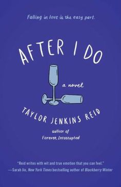 "After I Do   ""Taylor Jenkins Reid writes with ruthless honesty, displaying an innate understanding of human emotion and creating characters and relationships so real I'm finding it impossible to let them go. Simultaneously funny and sad, heartbreaking and hopeful, Reid has crafted a story of love lost and found that is as timely as it is timeless."" - Katja Millay"