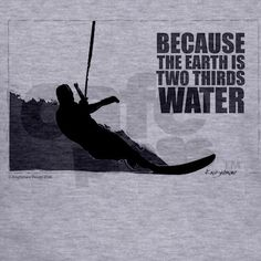 because the earth is two thirds water....