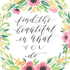 """""""Find the beautiful in what you do"""" • A much needed reminder not to compare your art journey to others but to find what makes your style unique and to rock it!  I had so much fun working with the incredibly talented @camillehandmade and her beautiful watercolor florals to create this quote. Feel free to repost and share your thoughts (with credit please:) . . . . . Tags // #seekpaperco #camillehandmade #illustration #design #moderncalligraphy #watercolor #bedeeplyrooted #thatsdarling"""