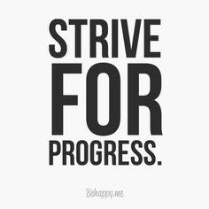 """Strive for progress."" - Sustainability is progress"