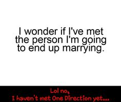 Nope still never met the person..........NIALL