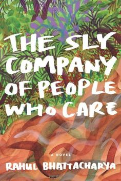 The Sly Company of People Who Care: A Novel by Rahul Bhat... https://www.amazon.com/dp/0374265852/ref=cm_sw_r_pi_dp_x_6JKVxbAN9BQEQ