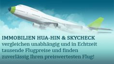 Fly Hua-Hin! http://immobilien-hua-hin.info/gunstige-fluge-finden-weltweit-mit-immobilien-hua-hin-skycheck/