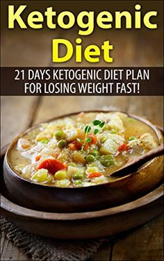 Ketogenic Diet: 21 days Ketogenic Diet plan for Losing Weight Fast! ( over 70 Ketogenic Recipe) (ketogenic diet, ketogenic diet carb diet, low carb diet, Ketogenic cookbook, Ketogenic Recipes) by Alex (Diet Recipes Lose Weight) Ketogenic Cookbook, Ketogenic Recipes, Diet Recipes, Healthy Recipes, Atkins, Dieet Plan, Ketosis Diet, Nutrition, How To Lose Weight Fast