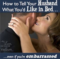 How to tell your husband what you want in bed and what feels good--even if you're embarrassed!
