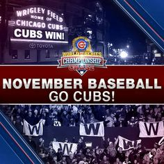 CUBS PLAYING IN NOVEMBER              PRICELESS