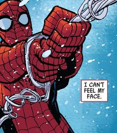 Spider-Man on how he felt this winter.