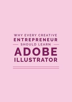 Today I'm sharing 7 reasons why all creative entrepreneurs need to know Adobe Illustrator
