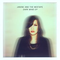 Janine and the Mixtape - Dark Mind EP by Janine and the Mixtape on SoundCloud. She's pretty dope