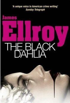 James Ellroy - The Black Dahlia