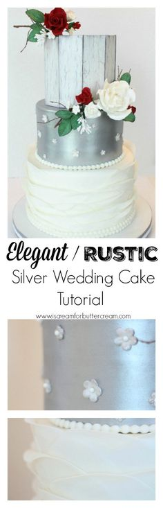 Elegant Rustic Silver Wedding Cake Tutorial. The perfect combination of rustic, elegance and glamour.