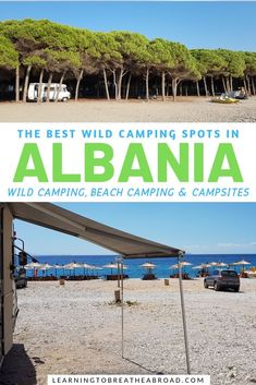 Are you traveling in a campervan Here are the best wild camping spots in Albania Includes wild camping beach camping and campsites with info on nearby restaurants toilets. Europe Travel Tips, Travel Advice, Travel Guides, Travel Destinations, Travel Trip, Budget Travel, Albania Travel, Albania Beach, Strand Camping