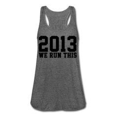 2013 WE RUN THIS TANK
