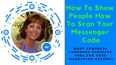 How To Show People How To Scan Your Messenger Code