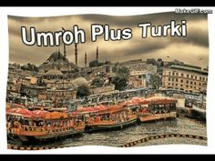 Paket Umroh Plus Turki 2015 Promo Jakarta, Paris Skyline, Travel, Viajes, Trips, Traveling, Tourism, Vacations