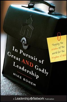 Bestseller Books Online In Pursuit of Great AND Godly Leadership: Tapping the Wisdom of the World for the Kingdom of God (Jossey-Bass Leadership Network Series) Mike Bonem $16.47  - http://www.ebooknetworking.net/books_detail-047094742X.html