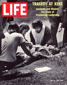 Time Life Pictures / Getty Images Kent State University student Joe Cullum and others kneel beside wounded student John Cleary after members of the National Guard opened fire on protesters on May 4, 1970.