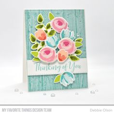 Handmade card from Debbie Olson featuring products from My Favorites Things Flower Stamp, Flower Cards, Pretty Cards, Cute Cards, Diy Cards, Stampin Up, Handmade Card Making, Mft Stamps, Get Well Cards
