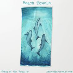 """Beach Towel • """"Song of the Vaquita"""" watercolor, vaquita porpoise art by Amber Marine ••• Learn about Mexico's critically endangered vaquita marina at VivaVaquita.org ♥"""