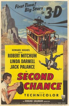 SECOND CHANCE (1953) - Shot in 3-D - Robert Mitchum - Linda Darnell - Jack Palance - Directed by Rudolph Mate - RKO-Radio Pictures - Movie Poster.