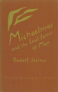 Waldorf ~ Michaelmas and the Soul-Forces of Man ~ Rudolf Steiner