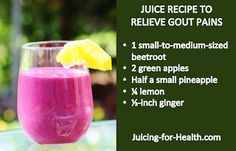 ANOTHER ANTI-GOUT JUICE pineapple tastes so good when included in any juice recipes. Pineapple contains Bromelain, a good anti-inflammatory food, but drink only freshly extracted juice. Canned or frozen pineapples have lost this pain-reducing enzyme. Great combo with beetroot for helping improve blood circulation and reduce gout. More about gout..........