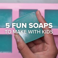 5 Fun Soaps To Make With Kids - make the Soap Jellies, shown last, with Rae!