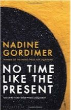 No Time Like the Present by Nadine Gordimer. It's my first time reading Gordimer's work. What literary art! Her writing is SO witty. Reading Club, I Love Reading, Reading Lists, Book Club Books, Books To Read, Nadine Gordimer, Pan Macmillan, Literary Theory, Nobel Prize