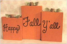 Lizzis Creations: Fall Decorating on the Cheap: Happy Fall Y'all Pumpkin Blocks