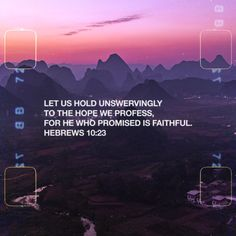 Hold on tight to the promises God has given you. He will be faithful! #VerseOfTheDay #HelpingYouLiveWell
