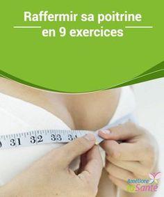 Raffermir sa poitrine en 9 #exercices   La #poitrine peut perdre de la #fermeté à cause de différentes causes, comme par exemple la #grossesse, la perte de poids, une mauvaise #posture ou le passage des années.
