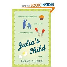 """Julia's Child by Sarah Pinneo - story of a mom who tries to juggle family life with her business creating organic foods for toddlers. Mostly enjoyed by hate how the author barely changes some real life things (i.e., tv show """"The Scene"""" is obviously """"The View,"""" etc.) That just feels lazy to me."""
