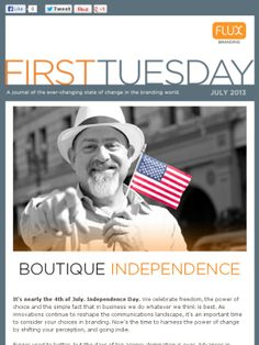 First Tuesday, July 2013 : Boutique Independence | Meet Michael Stein | Quality-Built Smart | In Memoriam: Desiree Code www.fluxbranding.com