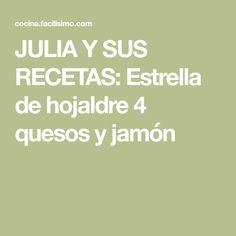 JULIA Y SUS RECETAS: Estrella de hojaldre 4 quesos y jamón