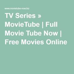 TV Series » MovieTube | Full Movie Tube Now | Free Movies Online http://www.movietube-now.biz/tv-series/