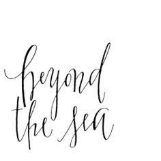 """Somewhere beyond the sea,  """"Somewhere, waiting for me, My lover stands on golden sands And watches the ships that go sailing;""""...."""