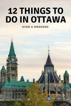 12 things to do in ottawa over a weekend